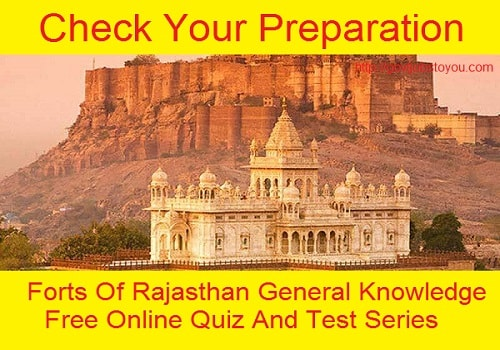 Forts Of Rajasthan General Knowledge Online Quiz (Hindi Medium)