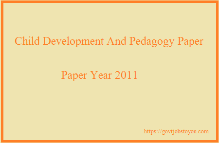 Free Online Test REET 2011 English Child Development And Pedagogy Paper