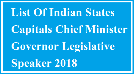 List Of Indian States Capitals Chief Minister Governor legislative Speaker 2018