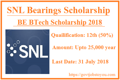 SNL Bearings Vidyasaarathi Scholarship For BE BTech Students 2018